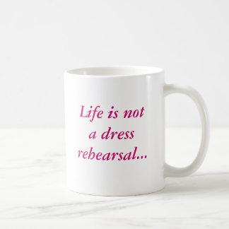 Life is not a dress rehearsal...mug with border basic white mug