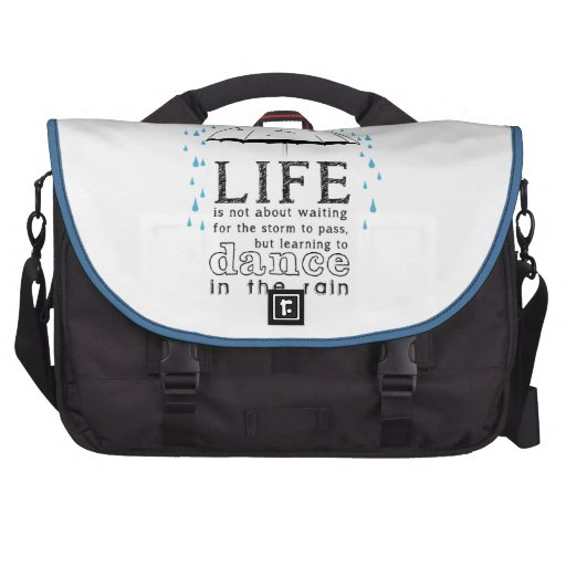 Life is not about waiting for the storm commuter bags