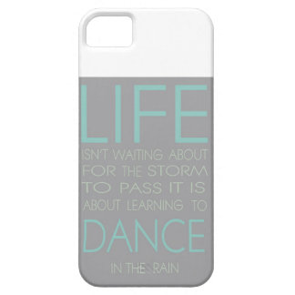 Life is Not About Waiting For The Storm To Pass It iPhone 5 Cases