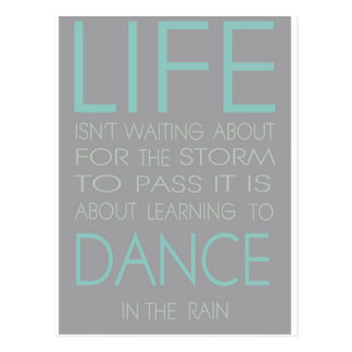 Life is Not About Waiting For The Storm To Pass It Postcard