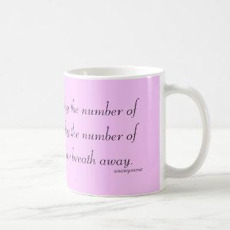 """""""Life is not measured..."""" Basic White Mug"""
