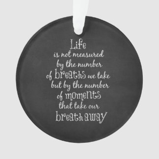 Life is not measured by the Breaths we Take Quote