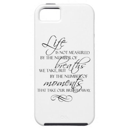 Life Is Not Measured By The Breaths We Take Quote iPhone 5 Case
