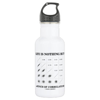 Life Is Nothing But A Bunch Of Correlations 532 Ml Water Bottle
