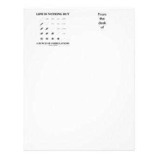 Life Is Nothing But A Bunch Of Correlations Custom Letterhead