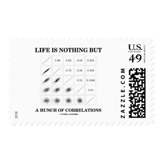 Life Is Nothing But A Bunch Of Correlations Postage
