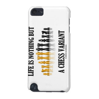 Life Is Nothing But A Chess Variant Chess Set iPod Touch (5th Generation) Cases
