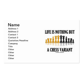 Life Is Nothing But A Chess Variant (Chess Set) Pack Of Standard Business Cards