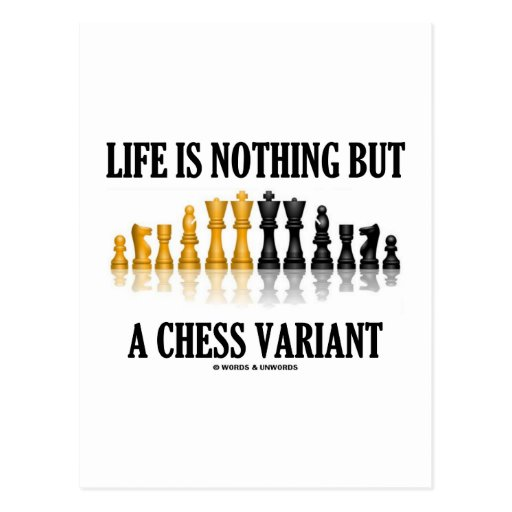 Life Is Nothing But A Chess Variant (Chess Set) Post Cards