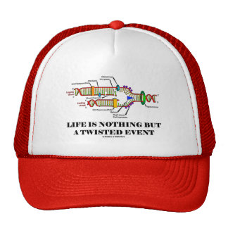 Life Is Nothing But A Twisted Event DNA Humor Trucker Hats