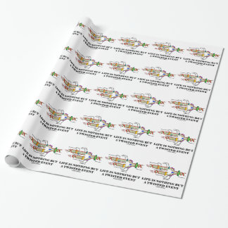 Life Is Nothing But A Twisted Event (DNA Humor) Wrapping Paper