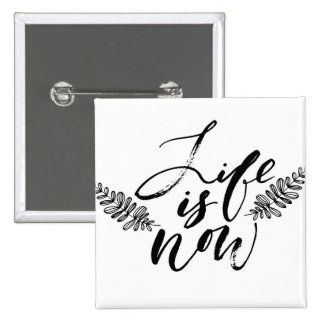 Life Is Now 15 Cm Square Badge