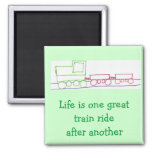 Life is one great train ride after another refrigerator magnet