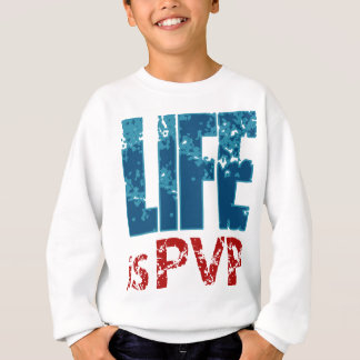 Life is PVP Gamer Design Sweatshirt