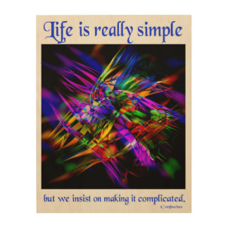 Life is really simple wood print