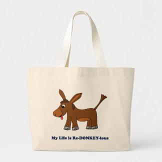 Life is Ridiculous (redonkulous to redonkeylous) Bags