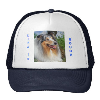 Life is Rough collie dog fun humorous cap hat