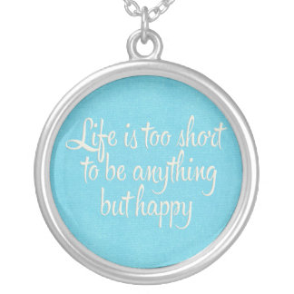 Life is Short Be Happy Blue Canvas Silver Plated Necklace
