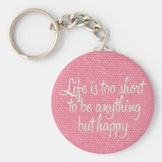 Life is Short Be Happy Pink Canvas Key Ring