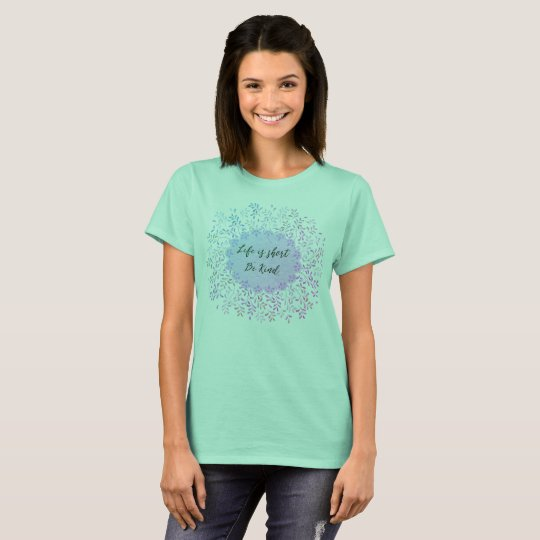 Life is Short: Be Kind T-Shirt
