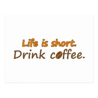 Life is short. Drink coffee. (© Mira) Post Card