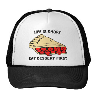 Life is Short. Eat Dessert First. Cap