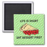 Life is Short. Eat Dessert First. Fridge Magnets