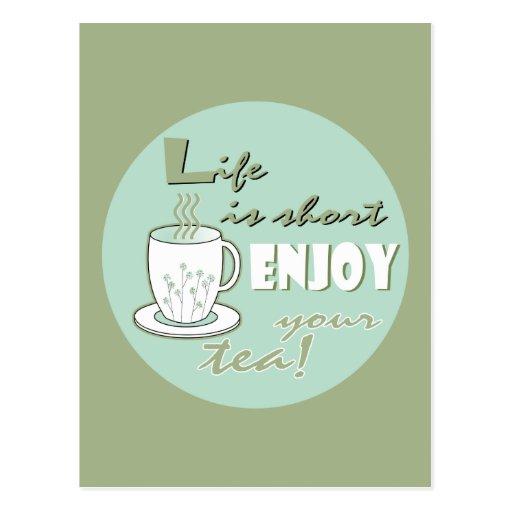 Life is Short Enjoy Your Tea - Pale Green Postcard