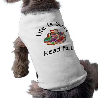 Life is Short Pet Tees, 2 styles, 8 colors, 7 szs Shirt