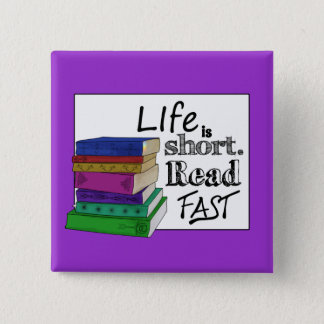Life is Short. Read Fast. 15 Cm Square Badge