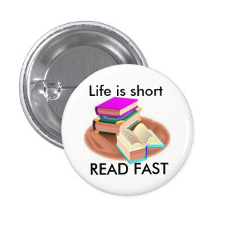 Life is short READ FAST Pins