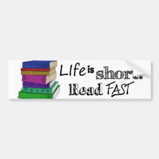 Life is Short. Read Fast. Bumper Sticker