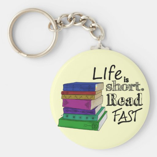 Life is Short. Read Fast. Key Chains