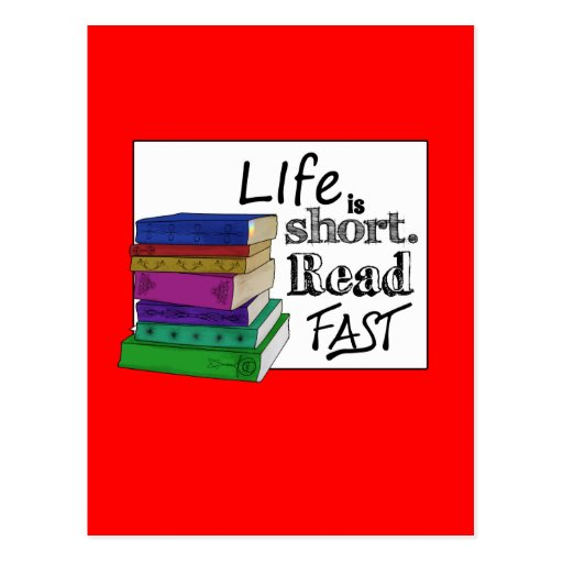 Life is Short. Read Fast. Post Card