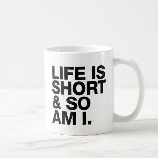 Life is Short & So Am I Funny Quote Basic White Mug