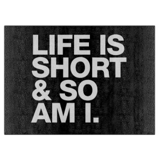 life is short and so am i