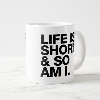 Life is Short & So Am I Funny Quote Jumbo Mug