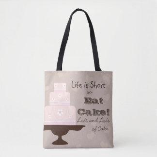Life is Short so Eat Cake Tote Bag