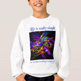life is simple (3) sweatshirt