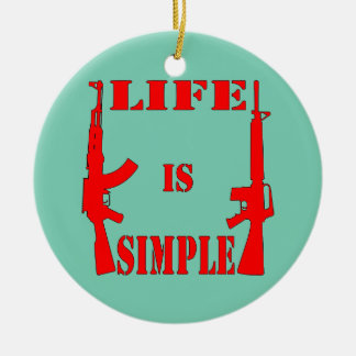 Life Is Simple AK-47 AR-15 Christmas Ornament