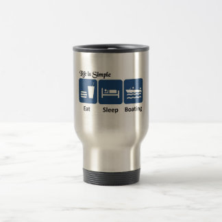 Life is simple, boating travel mug