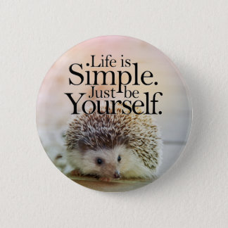 Life Is Simple Cute Hedgehog Inspirational Quote 6 Cm Round Badge