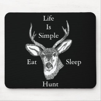 Life Is Simple Eat, Sleep, Hunt! Mouse Mat