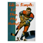 Life is Simple Eat Sleep Play Hockey Poster