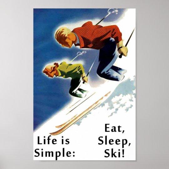 Life is Simple Eat Sleep Ski Poster