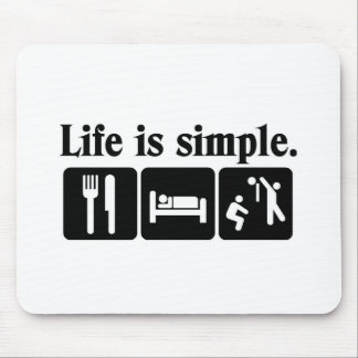 Life is simple mouse mat