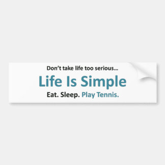 Life is simple, play tennis bumper sticker