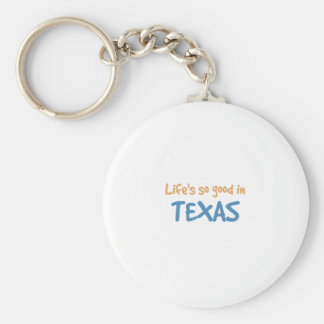 Life is so good in Texas Basic Round Button Key Ring