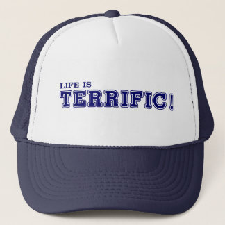 Life Is TERRIFIC! Hat