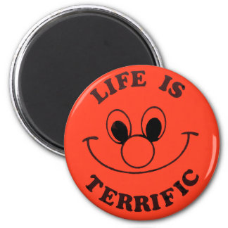 Life Is TERRIFIC Magnet